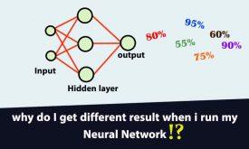 چرا هر موقع شبکه عصبی را اجرا میکنم جواب متفاوتی بدست می آید؟
